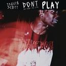 Don't Play feat.The 1975,Big Sean/Travis Scott