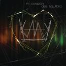 Corazón - Desequilibrio/Kaay