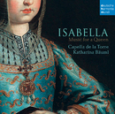 Isabella - Music for a Queen/Capella de la Torre