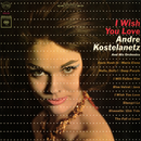I Wish You Love/Andre Kostelanetz & His Orchestra