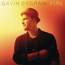 Fire/Gavin DeGraw