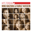 Hits Terbaik Ning Baizura & Fairuz Hussien/Ning Baizura & Fairuz Hussein