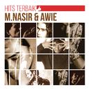 Hits Terbaik M. Nasir & Awie/M. Nasir & Awie