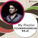 My Playlist: Yuvanshankar Raja/Yuvanshankar Raja
