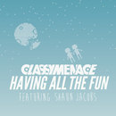 Having All The Fun (C.L.A.S.S.Y.F.I.E.D. Rework) feat.Shaun Jacobs/ClassyMenace