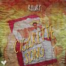 Cigarette Song/Raury