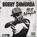 Hot N*gga/Bobby Shmurda