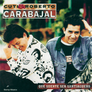 Qué Suerte Ser Santiagueño/Cuti & Roberto Carabajal