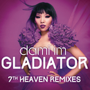 Gladiator (7th Heaven Remixes)/Dami Im