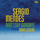 Don't Say Goodbye (feat. John Legend) feat.John Legend/Sérgio Mendes