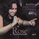 17 Anos Tocando Corações, Vol. 2 (Ao Vivo)/Rose Nascimento