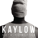 Nothing Better/Kaylow