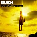 Man On The Run/Bush