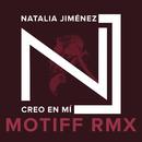Creo en Mi (Motiff RMX)/Natalia Jiménez