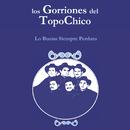 Lo Bueno Siempre Perdura/Los Gorriones del Topochico