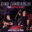 Mais (Ao Vivo) feat.Capital Inicial/Kiko Zambianchi