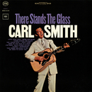 There Stands the Glass/Carl Smith