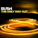 The Only Way Out/Bush