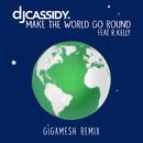 Make the World Go Round (Gigamesh Remix) feat.R. Kelly/DJ Cassidy