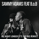 All Night Longer (It's The Kue Remix! Radio) feat.B.o.B/Sammy Adams