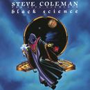 Black Science/Steve Coleman and Five Elements