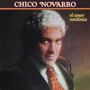 El Amor Continúa/Chico Novarro