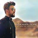 Gelsen de Anlatsam/Gokhan Tepe
