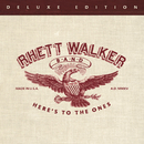 Here's To The Ones (Deluxe Edition)/Rhett Walker Band