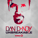 Unbreakable (Remixes)/Dan D-Noy