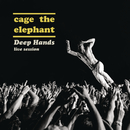 Deep Hands: Live Session/Cage The Elephant