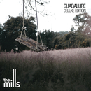 Guadalupe Deluxe Edition/The Mills