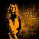 Call My Name/Morgan James