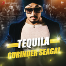 Tequila/Gurinder Seagal