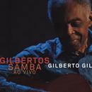 Gilbertos Samba Ao Vivo/Gilberto Gil