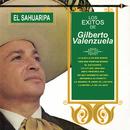 Los Éxitos de Gilberto Valenzuela el Sahuaripa/Gilberto Valenzuela
