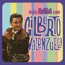 Más Éxitos Con Gilberto Valenzuela/Gilberto Valenzuela