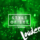 Louder feat.Sirena/Style Of Eye