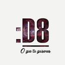O Que Tu Quiseres/D8