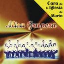 Misa Grupera/Coro de la Iglesia de Marín