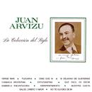 La Colección del Siglo/Juan Arvizu