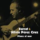 Plany al Mar/Joan Manuel Serrat con Silvia Perez Cruz