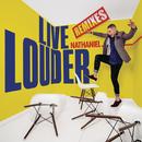 Live Louder (Remixes)/Nathaniel