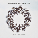 Wake Up Call/Nothing But Thieves