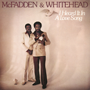 I Heard It in a Love Song/McFadden & Whitehead