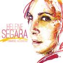 Tout commence aujourd'hui/Hélène Ségara