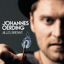 Alles brennt/Johannes Oerding