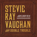 Archives/Stevie Ray Vaughan And Double Trouble