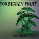 Forbidden Fruit/Toya Delazy