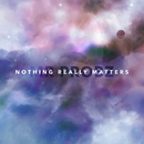 Nothing Really Matters/Mr. Probz