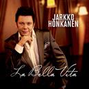 La bella vita/Jarkko Honkanen